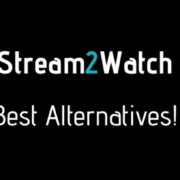 5 sites that need to be tried if enjoyed using Stream2watch