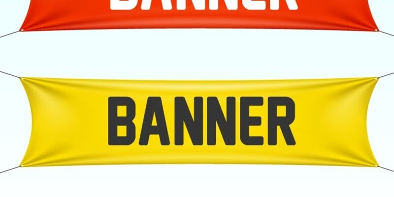 Custom Banners – Increase Your Chances Of Winning Hearts Of Potential Customers
